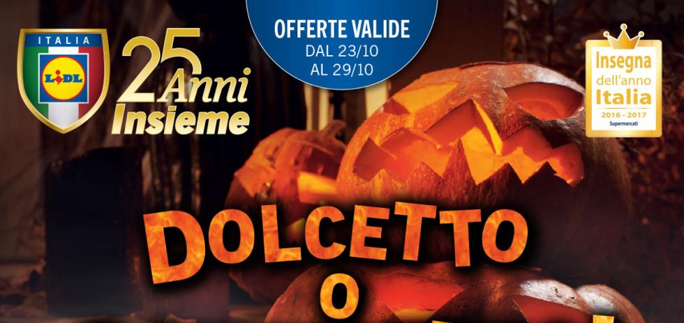 Volantino lidl dolcetto o scherzetto dal 23 al 29 for Arredo giardino carrefour 2017
