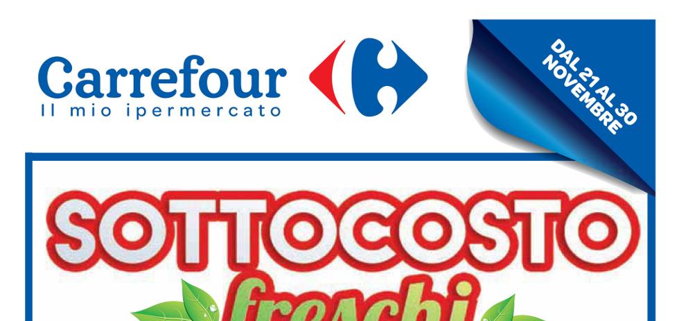 Volantino carrefour sottocosto freschi dal 21 al 30 for Volantino acqua e sapone novembre 2017